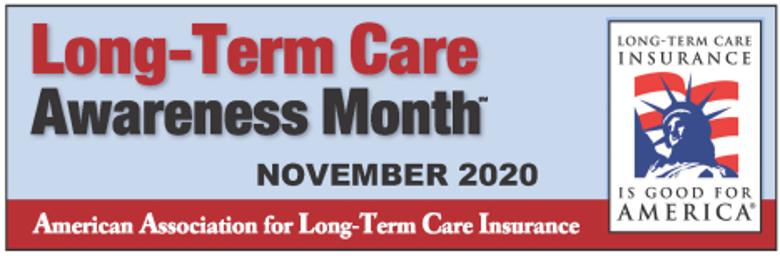 Long Term Care Awareness Month.