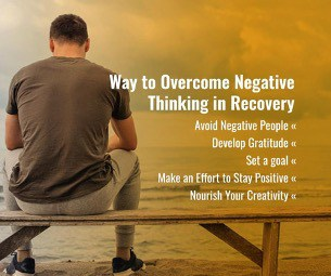 Ways to Overcome Negative Thinking in Recovery