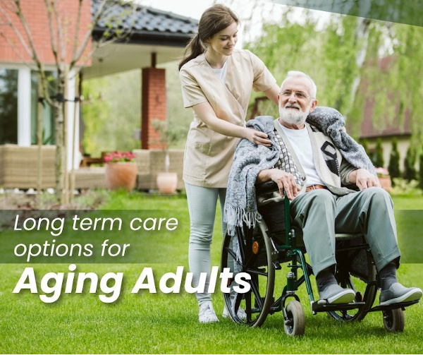 Long term care options for Aging Adults