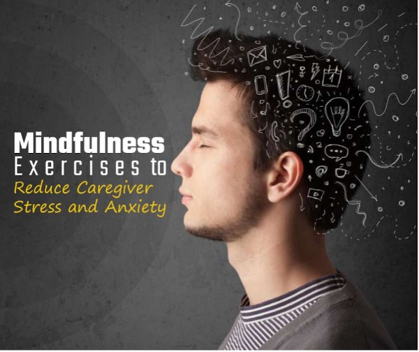 Mindfulness | Exercises to Reduce Caregiver Stress and Anxiety